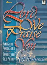 Lord We Praise You: Piano
