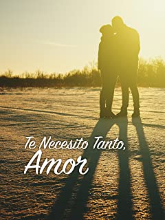 Te Necesito Tanto Amor