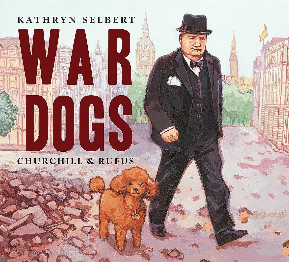 War Dogs: Churchill & Rufus (English Edition)