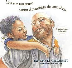 Una Voz tan suave como el zumbido de una abeja: Inspirado por Salmo 46 (Be Still and Know Stories) (Spanish Edition)
