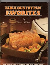 FABULOUS FRY PAN FAVORITES The Complete Electric Fry Pan cookbook