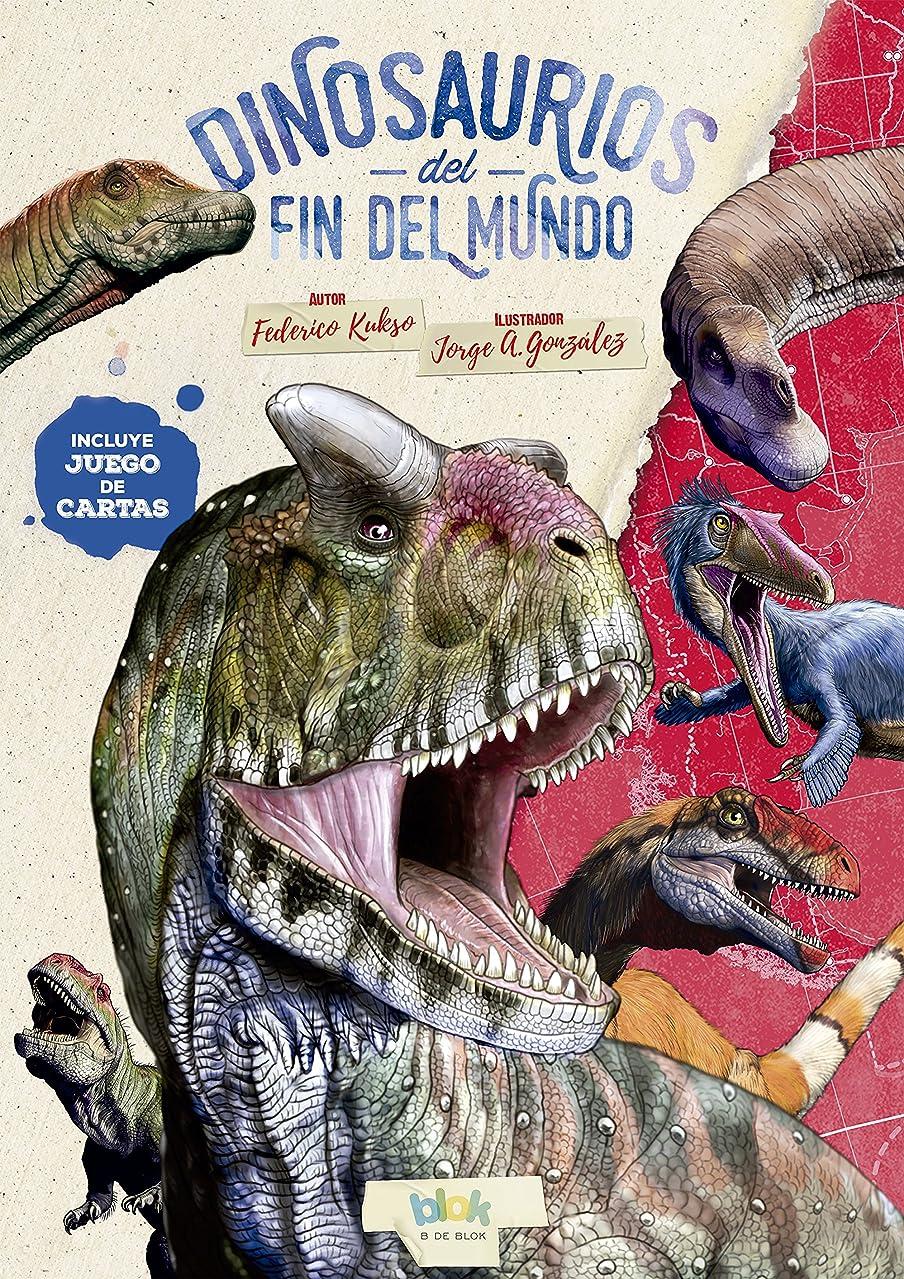 Dinosaurios del fin del mundo (Spanish Edition)