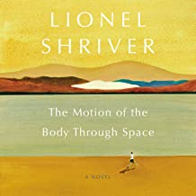 The Motion of the Body Through Space: A Novel