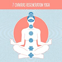 7 Chakras Regeneration Yoga: New Age Compilation for Deep Meditation, Mindfulness Deep Ambient Music, Body & Soul Healing Music, Third Eye Opening