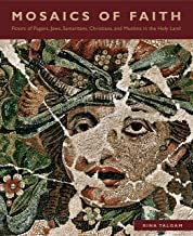 Mosaics of Faith: Floors of Pagans, Jews, Samaritans, Christians, and Muslims in the Holy Land
