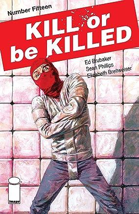 Kill Or Be Killed #15 (English Edition)