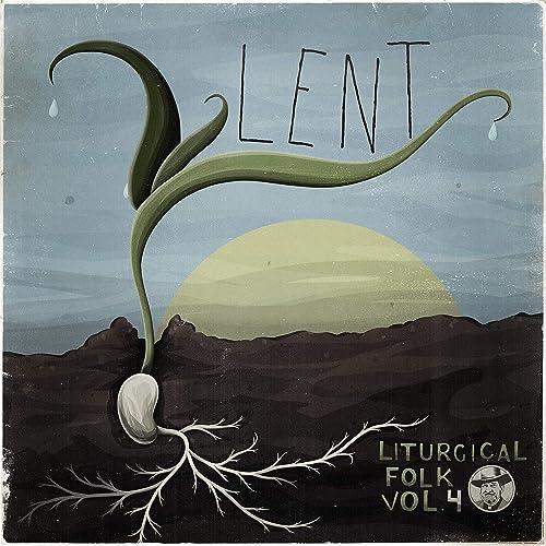 Liturgical Folk - Lent 2019