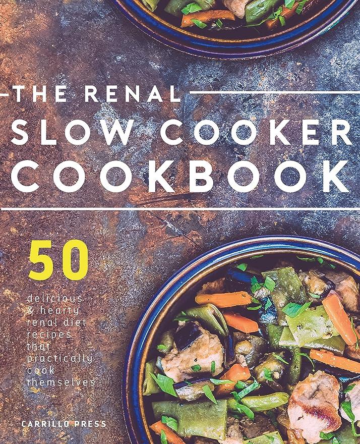 脆い息を切らしてのどRenal Slow Cooker Cookbook: 50 Delicious & Hearty Renal Diet Recipes That Practically Cook Themselves (The Renal Diet & Kidney Disease Cookbook Series 1) (English Edition)