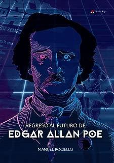 Regreso al futuro de Edgar Allan Poe (Spanish Edition)
