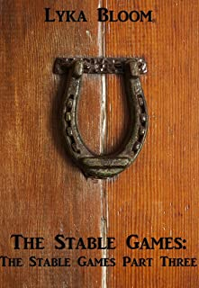 The Stable Games: The Stable Games Part Three