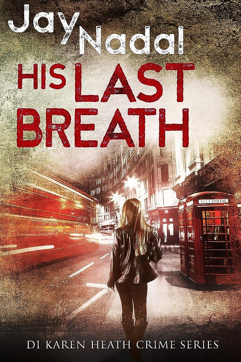 充電意味するクリープHis Last Breath: (DI Karen Heath Crime Series Book 2) (English Edition)
