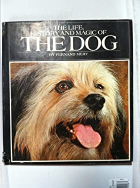 The Life, History, and Magic of the Dog