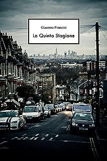 La Quinta Stagione (Italian Edition)