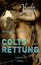 Branded As Trouble - Colts Rettung (Rough Riders 6) (German Edition)