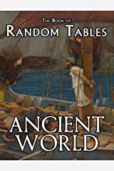 The Book of Random Tables: Ancient World: 29 D100 Random Tables for Tabletop Role-Playing Games (The Books of Random Tables) Kindle Edition