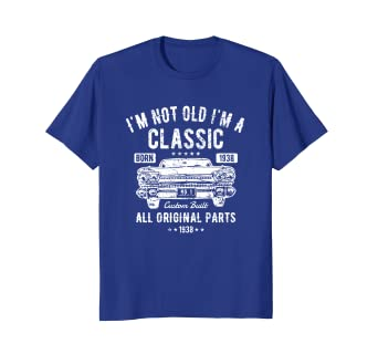 Funny 80th Birthday T Shirt Im Not Old A Classic 1938