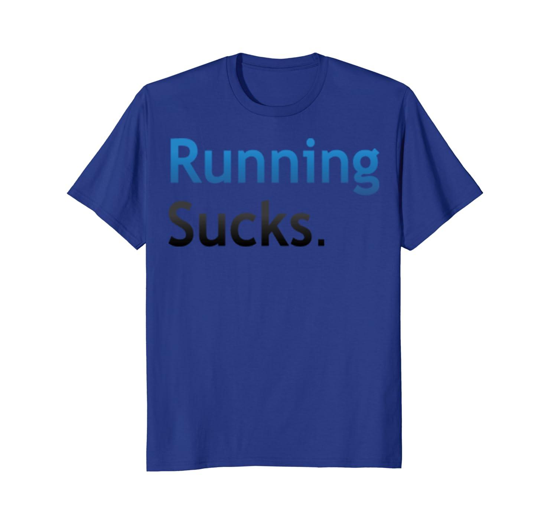 6a41b944ddf70 Amazon.com: Running Sucks 5k 10k Half-Marathon Race Jogger T-Shirt ...