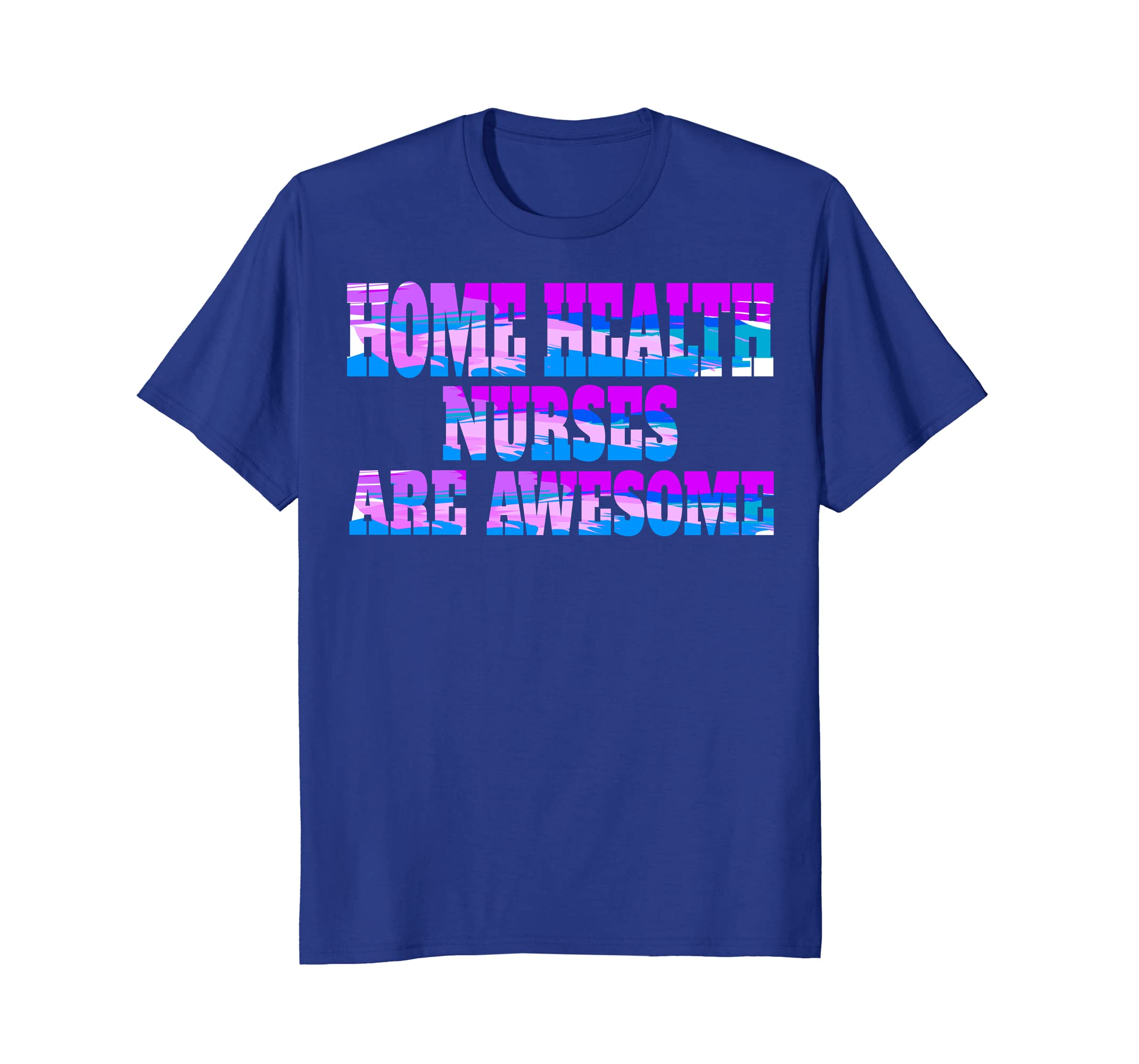 fb48d6ae7 Amazon.com: Funny Home Health Nurses Are Awesome T Shirt: Clothing