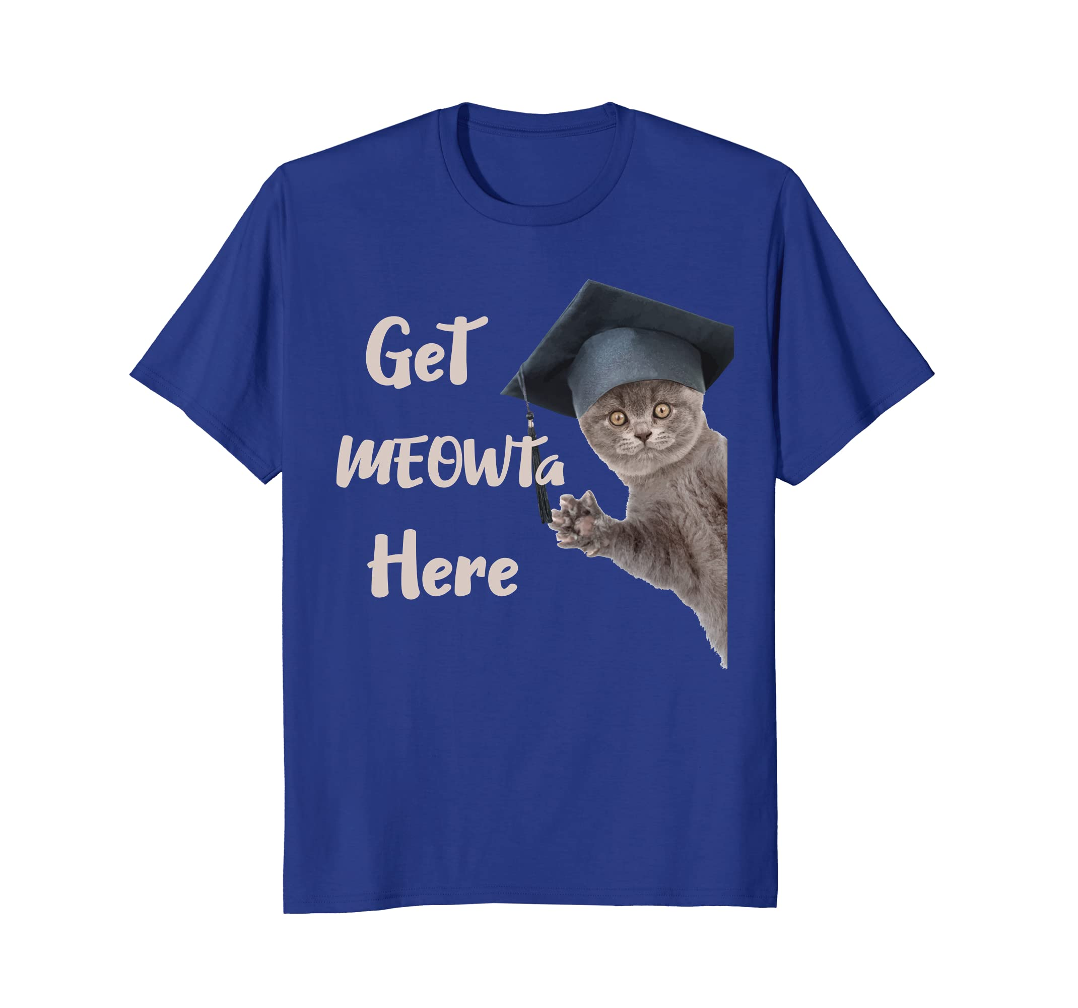 Cat Graduation Shirt For Kitty Lovers Get MEOWta Here-AZP