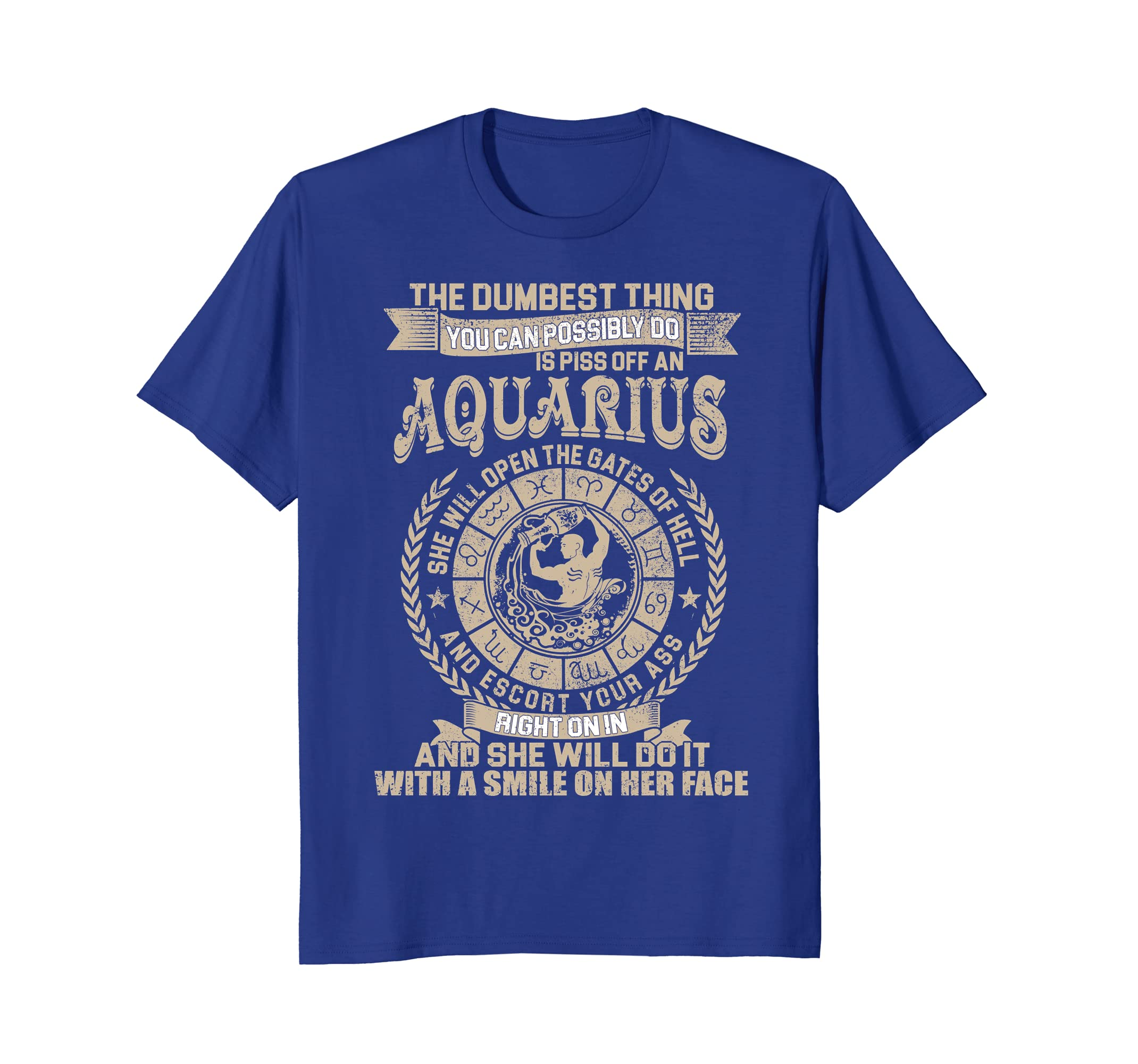 Amazon com: The Dumbest Thing Is Piss Off An Aquarius Woman