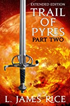 Trail of Pyres: Sundering the Gods: Book Two (Part 2) (Sundering the Gods Extended Edition 3)