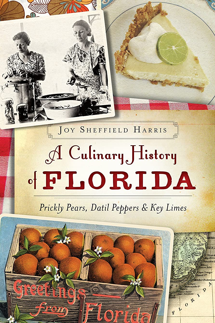 ラケット汚れる恐怖A Culinary History of Florida: Prickly Pears, Datil Peppers & Key Limes (American Palate) (English Edition)