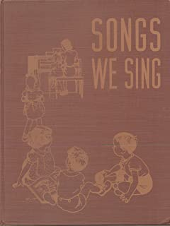Songs We Sing, From Three to Six (Sheet Music and Lyrics) Hardcover, Copyright 1939, 9th Printing 1949