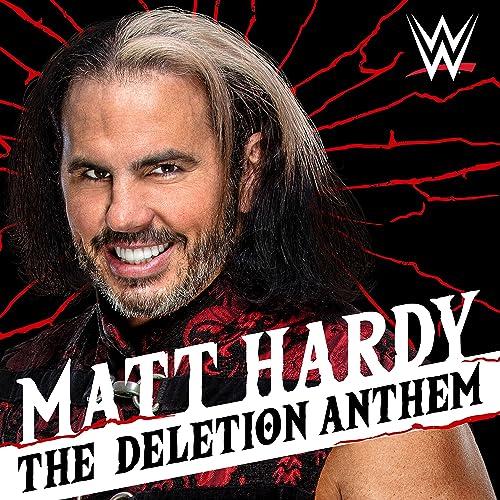 The Deletion Anthem (Matt Hardy)