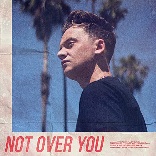 Not Over You [Explicit]