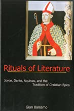 Rituals Of Literature: Joyce, Dante, Aquinas, and the Tradition of Christian Epics