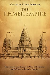 The Khmer Empire: The History and Legacy of One of Southeast Asia's Most Influential Empires