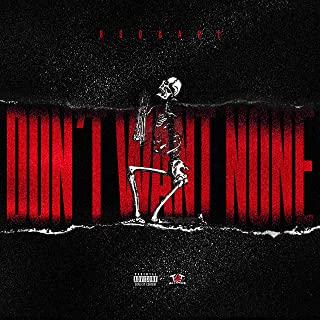 Don't Want None [Explicit]