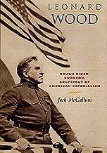 Best general leonard wood biography Reviews