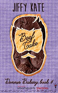 Beef Cake: An Unrequited Romance (Donner Bakery Book 4) (English Edition)