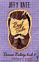 Beef Cake: An Unrequited Romance (Donner Bakery Book 4)