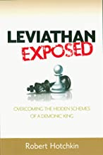 Leviathan Exposed: Overcoming the Hidden Schemes of a Demonic King