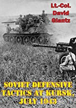 Soviet Defensive Tactics At Kursk, July 1943