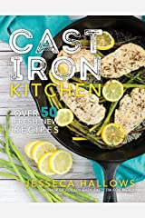 Cast Iron Kitchen: Over 50 Fresh, New Recipes Paperback
