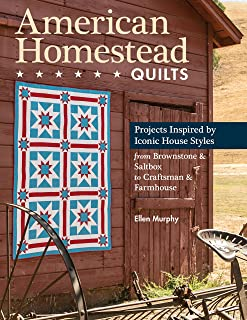 C&T Publishing American Homestead Quilts: Projects Inspired by Iconic House Styles—from Brownstone & Saltbox to Craftsman & Farmhouse