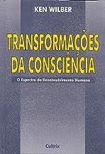 Transformações da Consciência: O Espectro Do Desenvolvimento Humano