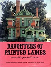 Daughters of Painted Ladies: 2America's Resplendent Victorians