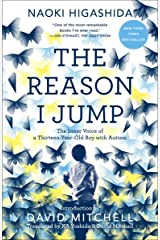 The Reason I Jump: The Inner Voice of a Thirteen-Year-Old Boy with Autism Kindle Edition