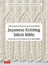 Japanese Knitting Stitch Bible: 260 Exquisite Patterns by Hitomi Shida Book PDF