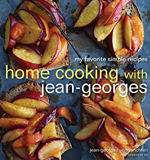 Home Cooking with Jean-Georges: My Favorite Simple Recipes: A Cookbook