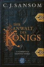 Der Anwalt des Königs: Historischer Kriminalroman (Matthew Shardlake 3) (German Edition)