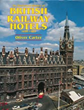 An Illustrated History of British Railway Hotels, 1838-1983