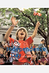Holidays Around the World: Celebrate Independence Day: With Parades, Picnics, and Fireworks Hardcover
