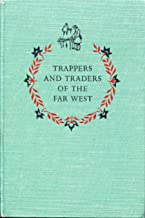 trappers and traders of the far west [ landmark series]