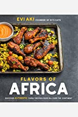 Flavors of Africa: Discover Authentic Family Recipes from All Over the Continent Kindle Edition