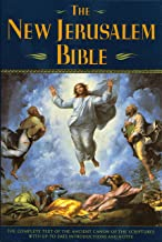 The New Jerusalem Bible: The Complete Text of the Ancient Canon of the Scriptures with Up-to-Date Introductions and Notes